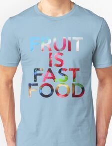 FRUIT IS FAST FOOD T-Shirt