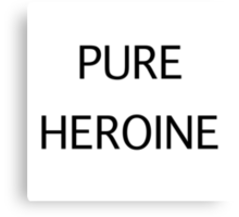 Pure Heroine Canvas Print