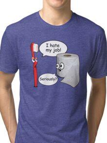 Funny Sayings - I hate my job Tri-blend T-Shirt