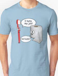 Funny Sayings - I hate my job Unisex T-Shirt