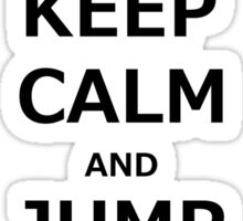 Keep Calm & Jump Your Horse  Sticker