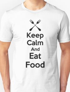 Keep Calm And Eat Food Unisex T-Shirt