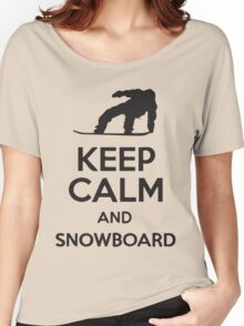 Keep Calm And Snowboard Women's Relaxed Fit T-Shirt