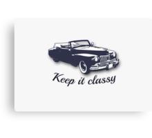 Keep It Classy Canvas Print