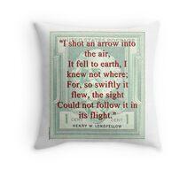 I Shot An Arrow Into The Air - Longfellow Throw Pillow
