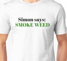Simon Says Smoke Weed Marijuana Freedom Funny Gift T-Shirts Unisex T-Shirt
