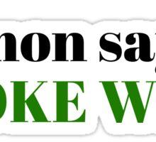 Simon Says Smoke Weed Marijuana Freedom Funny Gift T-Shirts Sticker