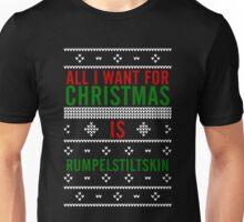 All I want for Christmas is Rumpelstiltskin Unisex T-Shirt