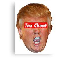 Trump Tax Cheat Canvas Print