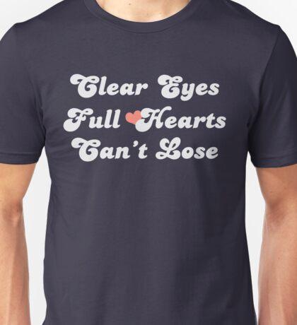 Clear Eyes Full Hearts Unisex T-Shirt