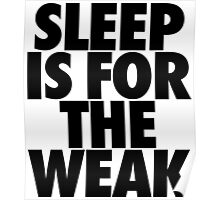 Sleep Is For The Weak Poster
