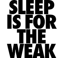 Sleep Is For The Weak Photographic Print