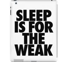 Sleep Is For The Weak iPad Case/Skin