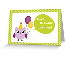 Hoot! It's your birthday! Greeting Card
