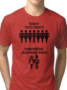 Today: Tutti Frutti – Tomorrow: Jailhouse Rock (Stag Party / Black) Tri-blend T-Shirt