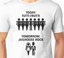 Today: Tutti Frutti – Tomorrow: Jailhouse Rock (Stag Party / Black) Unisex T-Shirt