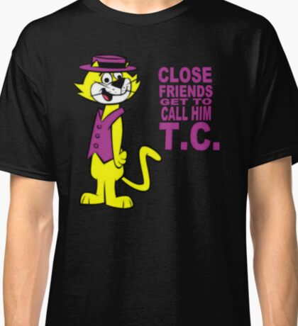 Top Cat - Close Friends get to call him TC Classic T-Shirt