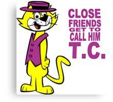 Top Cat - Close Friends get to call him TC Canvas Print