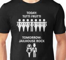 Today: Tutti Frutti – Tomorrow: Jailhouse Rock (Stag Party / White) Unisex T-Shirt