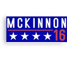 McKinnon for President - 2016 Canvas Print