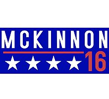 McKinnon for President - 2016 Photographic Print