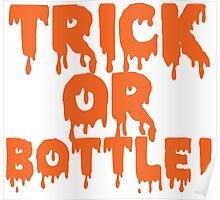 Trick or Bottle Poster