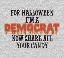 For Halloween I'm A DEMOCRAT. Now share all your candy by HolidaySwagg