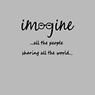 Imagine - John Lennon - Imagine All The People Sharing All The World... Typography Art by Denis Marsili