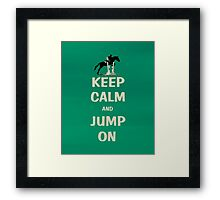 Keep Calm and Jump On Horse Framed Print