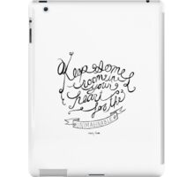 Keep some room in your heart for the unimagineable iPad Case/Skin