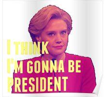 I Think I'm Gonna Be President Poster