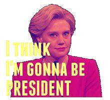 I Think I'm Gonna Be President Photographic Print