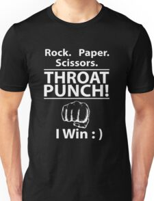 Rock Paper Scissors Throat Punch I Win Unisex T-Shirt