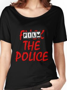 Film the Police Women's Relaxed Fit T-Shirt