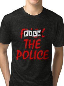 Film the Police Tri-blend T-Shirt