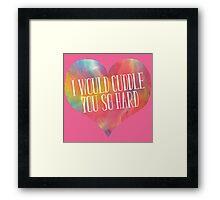 Cuddle you so hard Framed Print