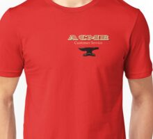 ACME Customer Service Unisex T-Shirt
