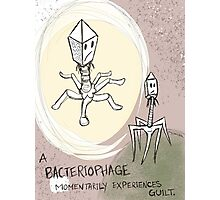 A Bacteriophage Momentarily Experiences Guilt  Photographic Print