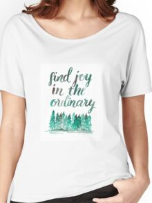Find joy in the ordinary Women's Relaxed Fit T-Shirt
