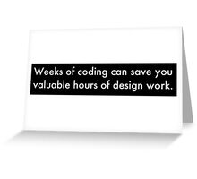 Weeks of Coding (white on black) Greeting Card