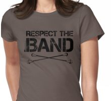Respect The Band - Majorette (Black Lettering) Womens Fitted T-Shirt