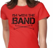 I'm With The Band - Majorette (Black Lettering) Womens Fitted T-Shirt