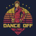 Dance Off Bro! (Distressed) by Olipop