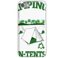 Camping is in-tents iPhone Case/Skin
