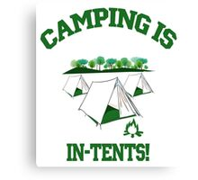 Camping is in-tents Canvas Print