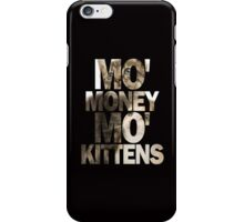 Mo' Money, Mo' Kittens 2 iPhone Case/Skin