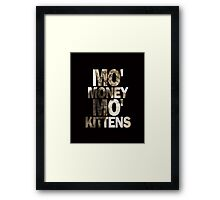 Mo' Money, Mo' Kittens 2 Framed Print