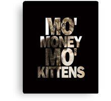 Mo' Money, Mo' Kittens 2 Canvas Print
