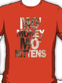 Mo' Money, Mo' Kittens 2 T-Shirt