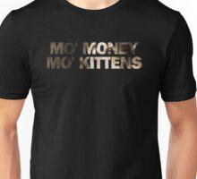 Mo' Money, Mo' Kittens 1 Unisex T-Shirt